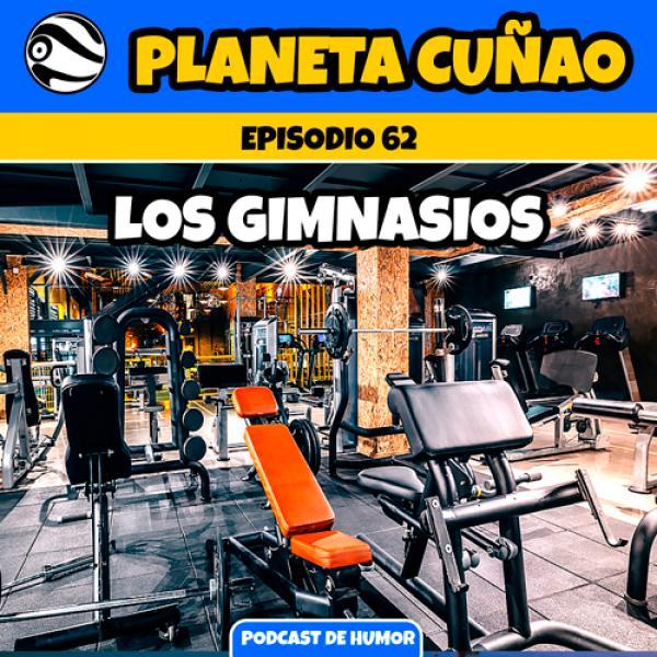 Episodio 62: Los gimnasios