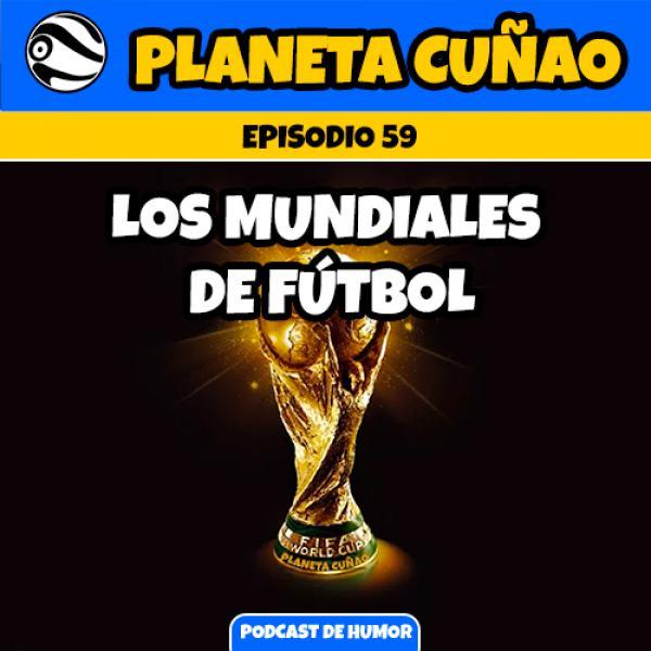 Episodio 59: Los mundiales de fútbol