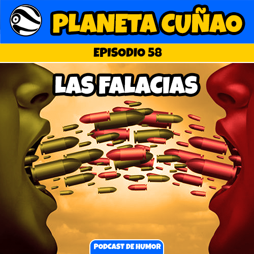 Episodio 58: Las falacias lógicas