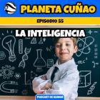 Episodio 55: La Inteligencia