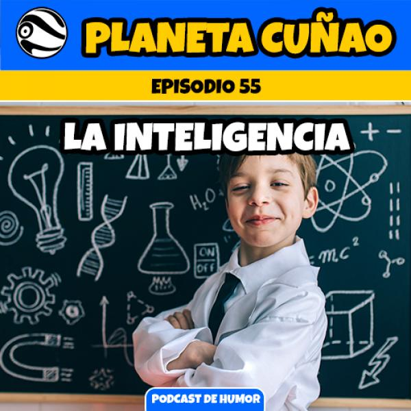 Episodio 55: La Inteligencia