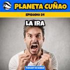 Episodio 54: La ira