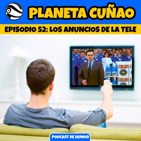 Episodio 52: Los anuncios de la tele