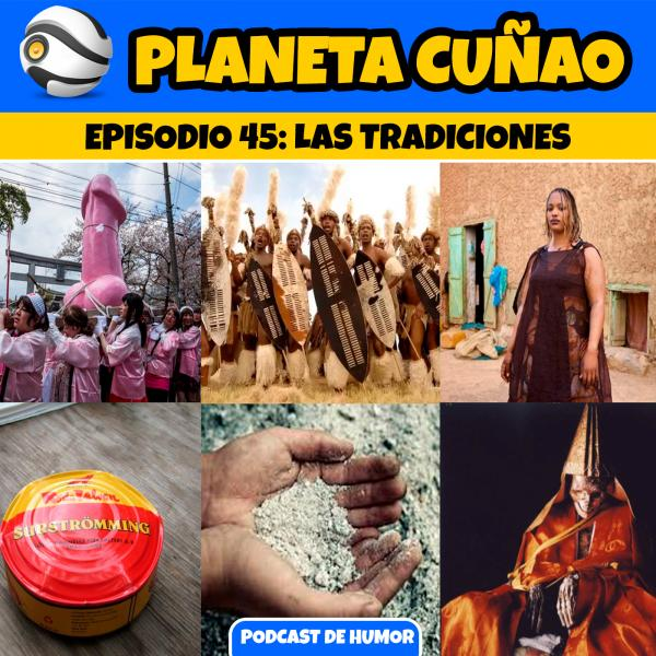 Episodio 45: Las Tradiciones