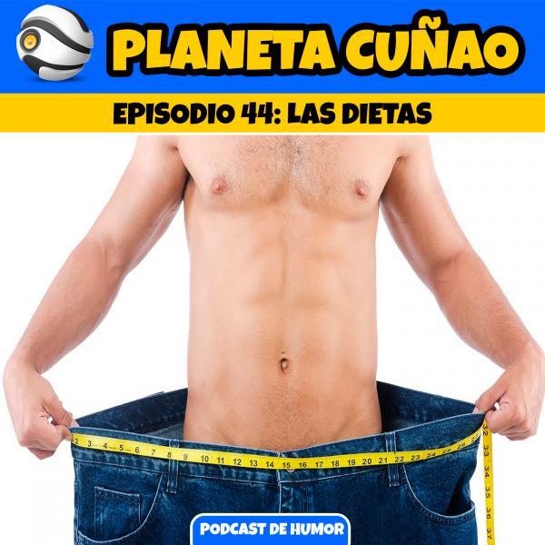 Episodio 44: Las dietas