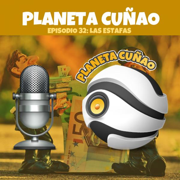 Episodio 32: Las estafas