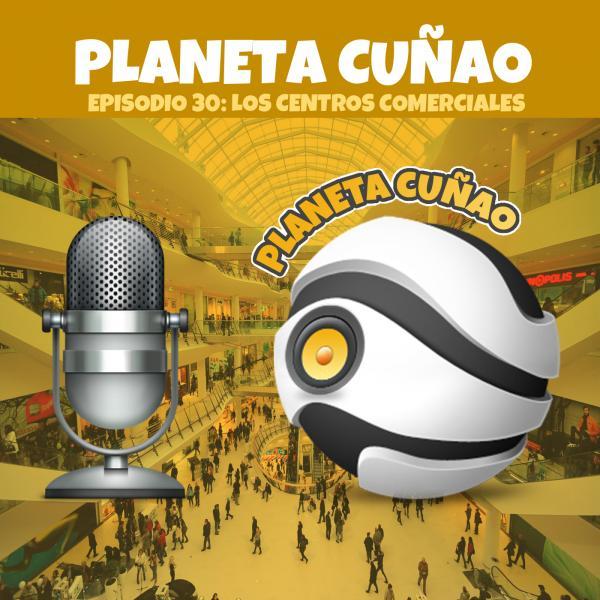 Episodio 30: Los centros comerciales