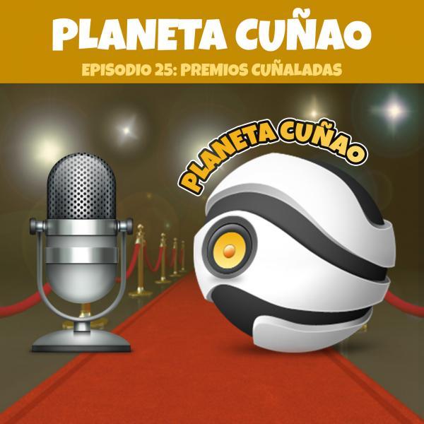 Episodio 25: Premios Cuñaladas