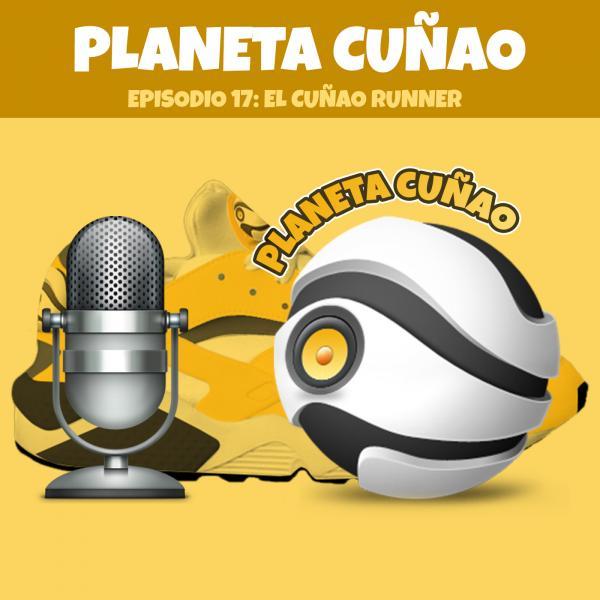 Episodio 17: El cuñao runner