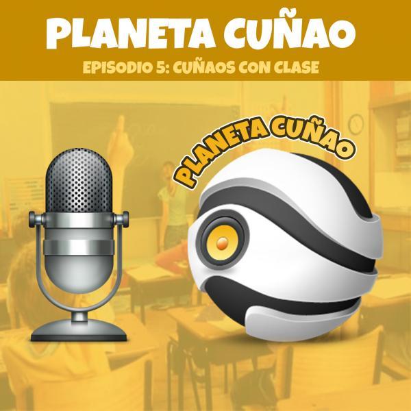 Episodio 5: Cuñaos con clase