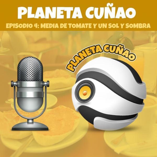 Episodio 4: Media de tomate y un Sol y Sombra