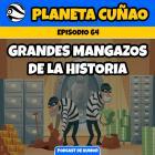 Episodio 64: Grandes mangazos de la historia