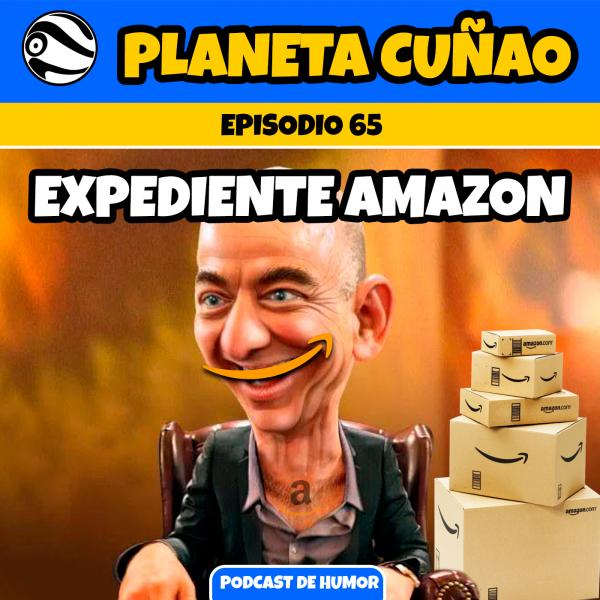 Episodio 65: Expediente Amazon