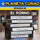 Episodio 69: El porno