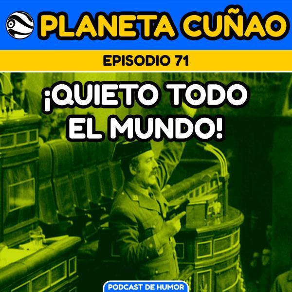 Episodio 71: ¡Quieto todo el mundo!