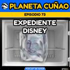 Episodio 73: Expediente Disney