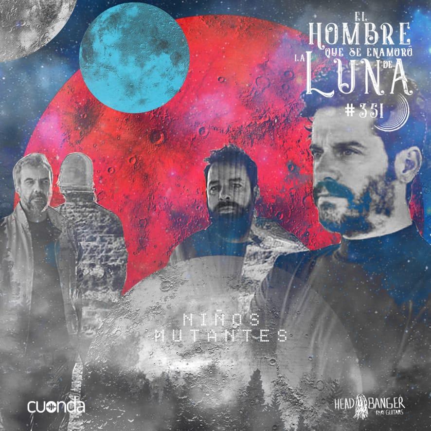 NIÑOS MUTANTES #LUNA351