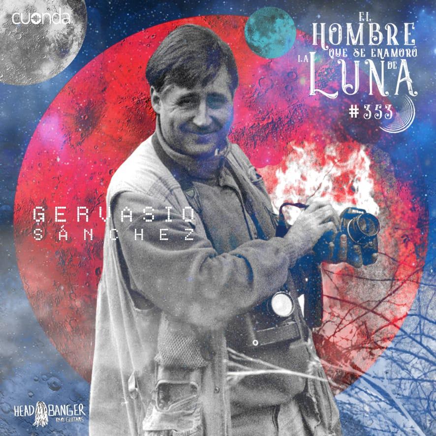 GERVASIO SANCHEZ #LUNA353